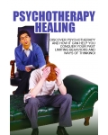 Psychotherapy Healing (Discover Psychotherapy And How It Can Help You Conquer Your Past Limiting Behaviors And Ways Of Thinking!) Ebook's Ebook Image