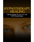 Hypnotherapy Healing (Taking Charge Of Your Own Life With Hypnotherapy!) Ebook's Ebook Image