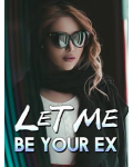 Let Me Be Your Ex's Ebook Image