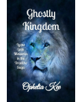 Ghostly Kingdom: A Lyons Gate Miniseries's Ebook Image
