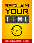 Reclaim Your Time (Focusing On What Truly Matters) Ebook's Ebook Image