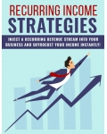 Recurring Income Strategies (Inject A Recurring Revenue Stream Into Your Business And Skyrocket Your Income Instantly!) Ebook's Ebook Image