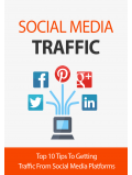 Social Media Traffic (Top 10 Tips To Getting Traffic From Social Media Platforms) Ebook's Ebook Image