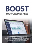 Boost Your Online Sales (101 Practical Strategies And Methods To Increase Online Sales For Your Product Or Service) Ebook's Ebook Image