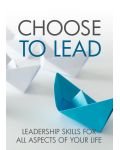 Choose To Lead (Leadership Skills For All Aspects Of Your Life) Ebook's Ebook Image