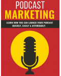 Podcast Marketing (Learn How You Can Launch Your Podcast Quickly, Easily & Affordably!) Ebook's Ebook Image