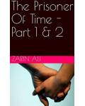The Prisoner Of Time - Part 1 & 2's Ebook Image