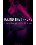 Taking the Throne: Femdom Erotica for the Bicurious's Ebook Image