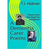 A Dementia Carer Poems Book 1 (Poems from the Heart for Caregivers)'s Ebook Image