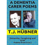 A Dementia Carer Poems Book 2 (Dementia, Caregiving and Grief - Poems from A to J)'s Ebook Image