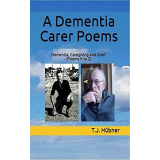 A Dementia Carer Poems Book 3 (Dementia, Caregiving and Grief - Poems K to Z)'s Ebook Image