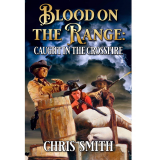 Blood On The Range: Caught In The Crossfire's Book Image
