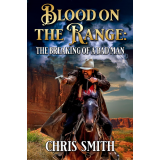 Blood on the Range: The Breaking Of A Badman's Book Image