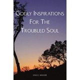 Godly Inspirations for the Troubled Soul's Ebook Image