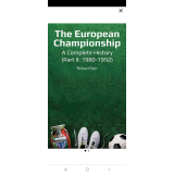 THE EUROPEAN CHAMPIONSHIP A COMPLETE HISTORY PART 2 (1980-1992)'s Ebook Image