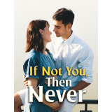 If Not You, Then Never's Ebook Image