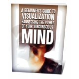 Beginners Guide To Visualization: Harnessing The Power Of Your Subconscious Mind's Book Image