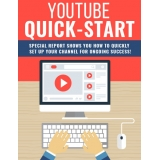 YouTube Quick-Start (Special Report Shows You How To Quickly Set Up Your Channel For Ongoing Success!) Ebook's Book Image