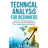 Technical Analysis for Beginners: Take $1k to $10k Using Charting and Stock Trends of the Financial Markets with Zero Trading Experience Required's Ebook Image