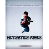 Motivation Power (Quick Tips For Getting The Most Out Of Life) Ebook's Ebook Image