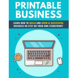 Printable Business: Learn How To Build & Grow A Successful Business On Etsy Or Your Own Storefront! eBook's Book Image