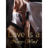 Love Is a Noisy Word's Ebook Image