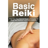 Basic Reiki (Find Out The Natural Healing Energies Of Reiki And Restore Your Soul Instantly!) Ebook's Ebook Image