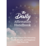 The Daily Affirmation Handbook (365 Affirmations For Attracting Health, Wealth, And Happiness Into Your Life) Ebook's Ebook Image
