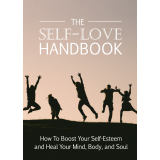 The Self-Love Handbook (How To Boost Your Self-Esteem And Heal Your Mind, Body, and Soul) Ebook's Ebook Image