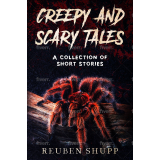 Creepy and Scary Tales: A Collection of Short Stories's Book Image