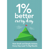 1% Better Every Day (How Small And Simple Actions Every Day Lead To Big Results) Ebook's Ebook Image