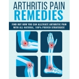 Arthritis Pain Remedies (Find Out How You Can Alleviate Arthritic Pain With All-Natural, 100% Proven Strategies!) Ebook's Ebook Image