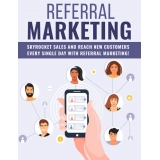 Referral Marketing (Skyrocket Sales And Reach New Customers Every Single Day With Referral Marketing!) Ebook's Book Image