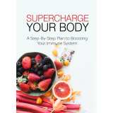Supercharge Your Body (A Step-By-Step Plan To Boosting Your Immune System) Ebook's Ebook Image