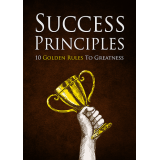 Success Principles (10 Golden Rules To Greatness) Ebook's Ebook Image