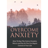 Overcome Anxiety (How To Stop The Cycle Of Anxiety, Worry, And Fear So You Can Regain Control Of Your Life) Ebook's Ebook Image