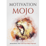 Motivation Mojo (Awakening The Limitless Drive Within) Ebook's Ebook Image