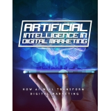 Artificial Intelligence In Digital Marketing (How AI Will Transform Digital Marketing) Ebook's Ebook Image