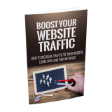 Boost Your Website Traffic (How To Increase Traffic To Your Website Using Free And Paid Methods) Ebook's Ebook Image