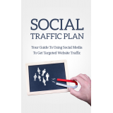 Social Traffic Plan (Your Guide To Using Social Media To Get Targeted Website Traffic) Ebook's Ebook Image