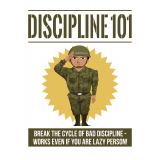 Discipline 101 (Break The Cycle Of Bad Discipline - Works Even If You Are Lazy Person!) Ebook's Book Image
