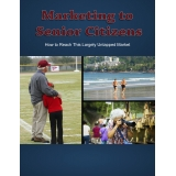 Marketing To Senior Citizens (How To Reach This Largely Untapped Market) Ebook's Ebook Image