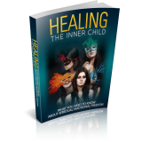 Healing The Inner Child (What You Need To Know About Spiritual Emotional Freedom) Ebook's Ebook Image