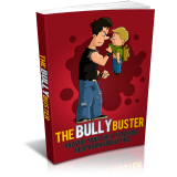 The Bully Buster (Provide Your Child The Needed Help Against Bullying) Ebook's Book Image