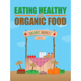 Eating Healthy With Organic Food Ebook's Book Image