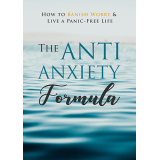The Anti-Anxiety Formula (How To Banish Worry & Live A Panic-Free Life) Ebook's Ebook Image