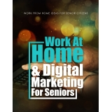 Work At Home & Digital Marketing For Seniors (Work From Home Ideas For Senior Citizens) Ebook's Ebook Image