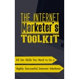 The Internet Marketer's Toolkit (All The Skills You Need To Be A Highly Successful Internet Marketer) Ebook's Ebook Image