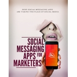 Social Messaging Apps For Marketers (How Social Messaging Apps Are Taking The Place Of Social Media) Ebook's Ebook Image