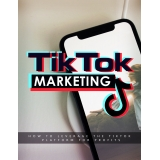 TikTok Marketing (How To Leverage The TikTok Platform For Profits) Ebook's Ebook Image